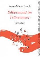 Bruch, Anne-Marie Silbermond im Trnenmeer