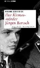 Schleheck, Regina Der Kirmesmörder - Jürgen Bartsch