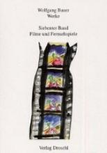 Bauer, Wolfgang Werke 7. Filme und Fernsehspiele