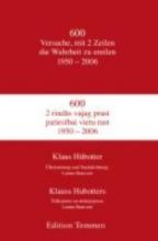 Hübotter, Klaus 600 Versuche, mit zwei Zeilen die Wahrheit zu ereilen