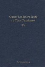 Gustav Landauers Briefe an Clara Tannhauser 1892