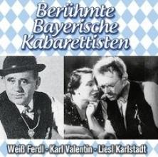 Weiss, Ferdl Berühmte Bayerische Kabarettisten