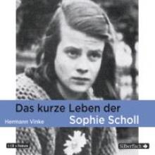 Vinke, Hermann Das kurze Leben der Sophie Scholl