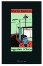 Bukowski, Charles Irgendwo in Texas