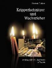 Göttler, Norbert Kripperlschnitzer und Wachszieher