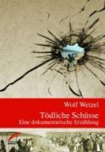 Wetzel, Wolf Tdliche Schsse