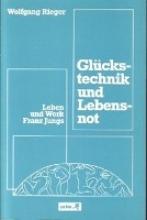 Rieger, Wolfgang Glückstechnik und Lebensnot