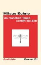 Kuhne, Mitsuo An machen Tagen schläft die Zeit