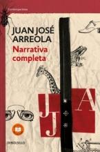 Arreola, Juan Jose Narrativa Completa. Juan Jose Arreola Complete Narrative