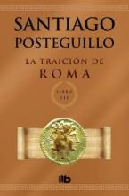 Posteguillo, Santiago La traicion de Roma The Treachery of Rome