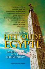 Tjeu van den Berk , Het oude Egypte: bakermat van het jonge christendom