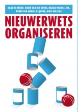 Ruben van Wendel de Joode Hans de Bruijn  Haiko van der Voort  Harald Warmelink, Nieuwerwets organiseren