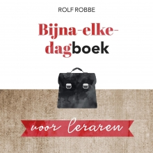Rolf Robbe , Bijna-elke-dagboek voor leraren