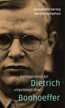 Gerard den Hertog, Barend  Kamphuis Geïnspireerd en uitgedaagd door Dietrich Bonhoeffer