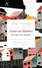 Dylan  Thomas Onder het Melkbos