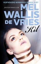 Mel Wallis de Vries , Kil