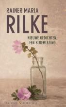 Rainer Maria  Rilke Nieuwe gedichten, een bloemlezing