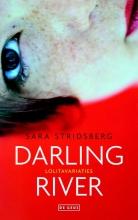 Sara  Stridsberg Darling River