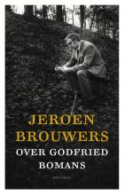 Jeroen  Brouwers Jeroen Brouwers over Godfried Bomans