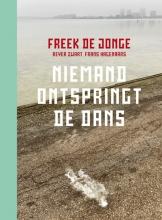 Freek de Jonge , Niemand ontspringt de dans