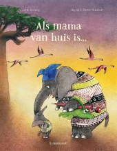 Annette  Herzog Als mama van huis is…