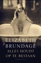 Elizabeth Brundage , Alles houdt op te bestaan