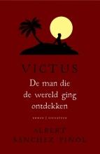 Albert  Sánchez Piñol Victus : De man die de wereld ging ontdekken