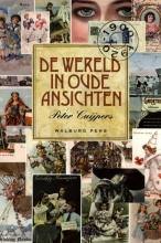 Peter Cuijpers , De wereld in oude ansichten