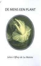 Julien Offray de la Mettrie , De mens een plant