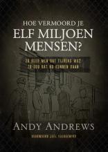 Andy Andrews , Hoe vermoord je 11 miljoen mensen?