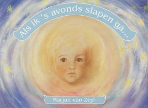 M. van Zeyl Als ik `s avonds slapen ga