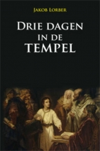 J. Lorber , Drie dagen in de tempel