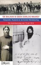 Ton Jansen , De Balkan is geen oorlog waard!