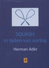 Herman  Ader Squash in tijden van oorlog