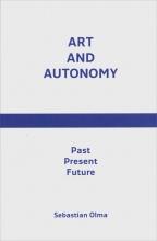 Sebastian Olma , Art and Autonomy