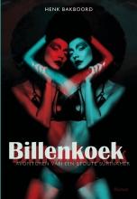 Henk Bakboord , Billenkoek