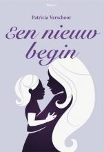 Patricia  Verschoor Een nieuw begin