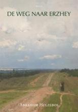 Abraham Hulzebos , De weg naar Erzhey