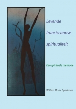 Willem Marie Speelman , Levende Franciscaanse spiritualiteit