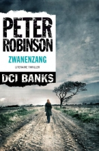 Peter  Robinson DCI Banks 7 : Zwanenzang