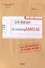 Erik Raeven , De belasting aanslag