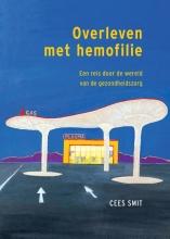 Cees Smit , Overleven met hemofilie