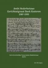 P.D. Spies , Ambt Nederbetuwe Gerichtssignaat Kesteren 1587-1593
