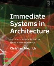 Christian Friedrich , Immediate Systems in Architecture