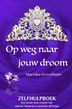 Mariska Grootfaam , Op weg naar jouw droom