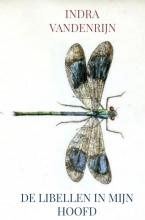 Indra Vandenrijn , De libellen in mijn hoofd