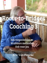 Eric Van Poucke , Roots-to-Bridges coaching methodiek