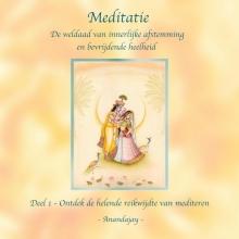 Anandajay (zonder achternaam) , Meditatie, de weldaad van innerlijke afstemming en bevrijdende heelheid