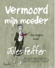 Jules  Feiffer Vermoord mijn moeder