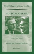 Simon Vestdijk Jozef Eijckmans, Molto Moderato